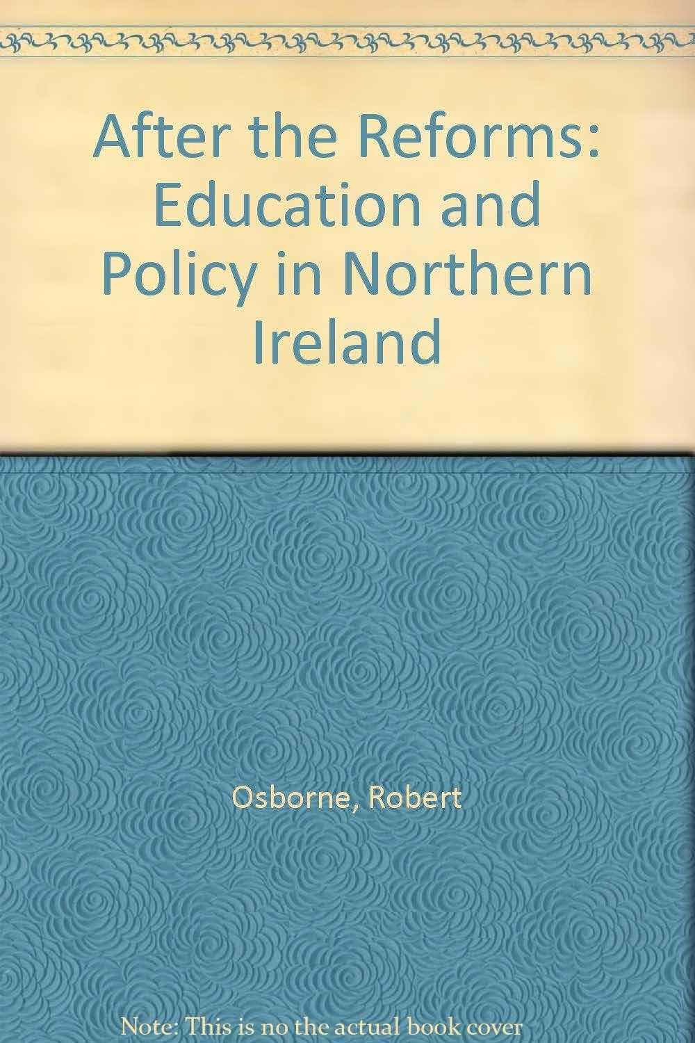 After the Reforms: Education and Policy in Northern Ireland, etc. (Editor)