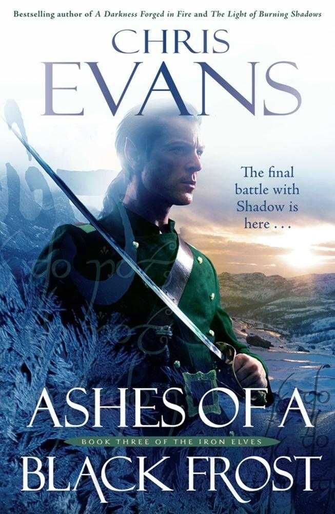 Ashes of a Black Frost: Book Three of the Iron Elves (Iron Elves 3) [Paperbac., Evans, Chris