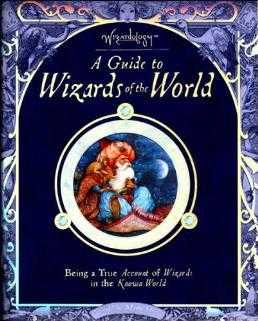 A Guide to Wizards of the World - Being a True Account of Wizards in the Know., Wood, A.J. (Editor)