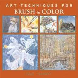 Art Techniques for Brush & Color, Taggart, Paul