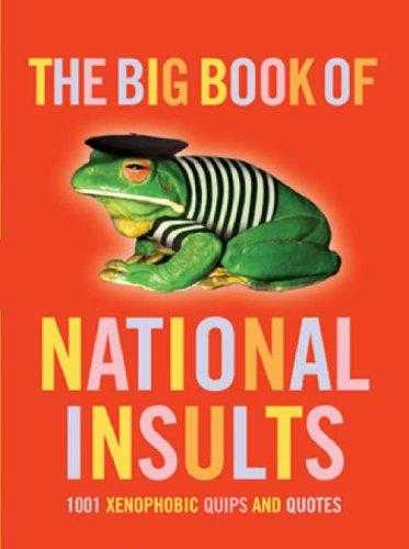 L'ESTRANGE, JULIAN - The Big Book of National Insults: 1001 xenophobic quips and quotes (Big Books.