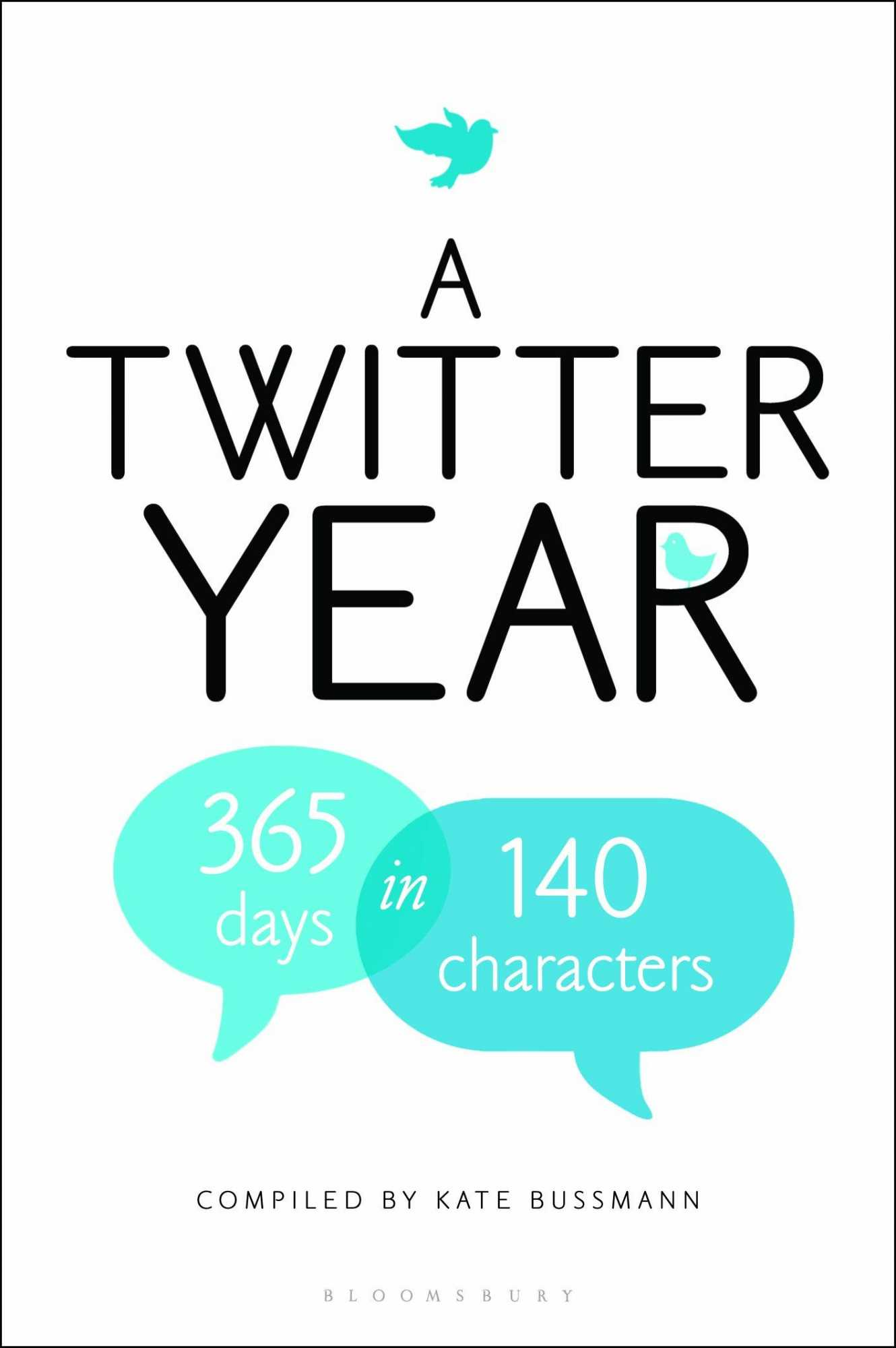 A Twitter Year: 365 Days in 140 Characters, Bussmann, Kate