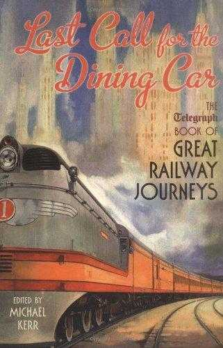 Last Call for the Dining Car: The Telegraph Book of Great Railway Journeys (D., ---.