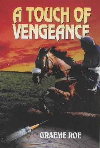 A Touch of Vengeance, Roe, Graeme