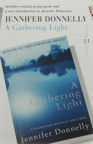 A Gathering Light: 21 Great Bloomsbury Reads for the 21st Century (21st Birth., Donnelly, Jennifer