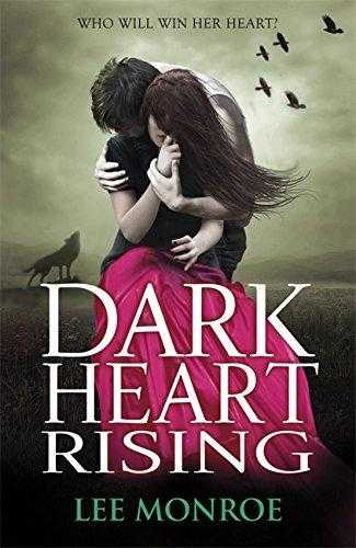 Dark Heart: Dark Heart Rising, Monroe, Lee