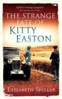 SPELLER, ELIZABETH - The Strange Fate Of Kitty Easton