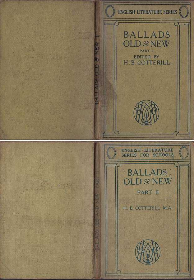 Ballads Old & New : Selected And Edited For School Use With Glossary, &c, Cotterill [Edited By], H B