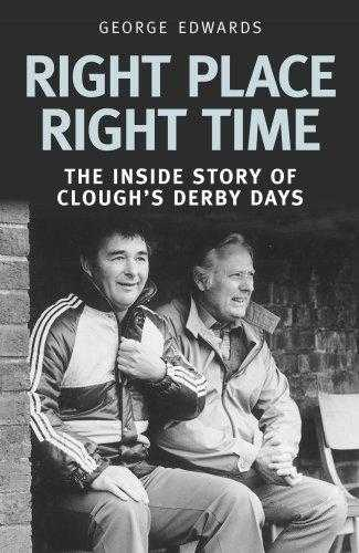 Right Time Right Place: Clough's Derby Years, Edwards, George