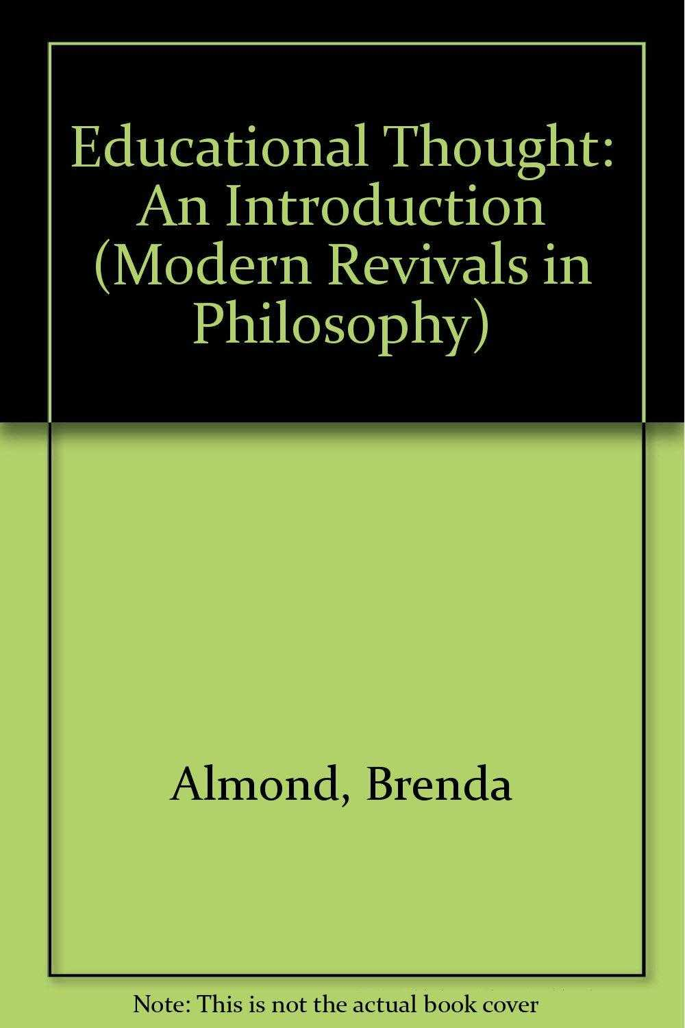 Educational Thought: An Introduction (Modern Revivals in Philosophy), Almond, Brenda