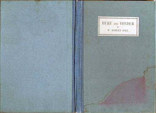 Here and Yonder. Poems, Hall W. Robert