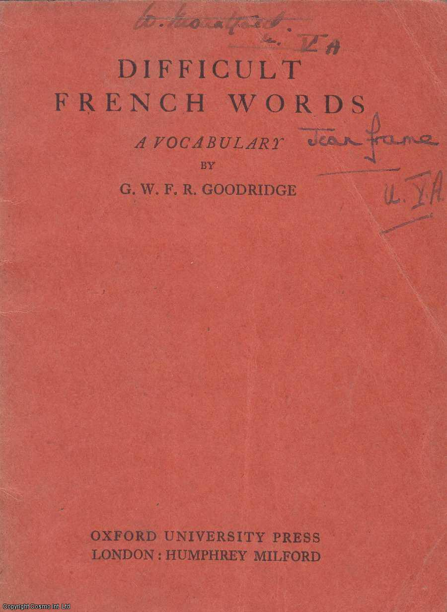 Difficult French Words : A Classified Vocabulary, Goodridge, G W F R