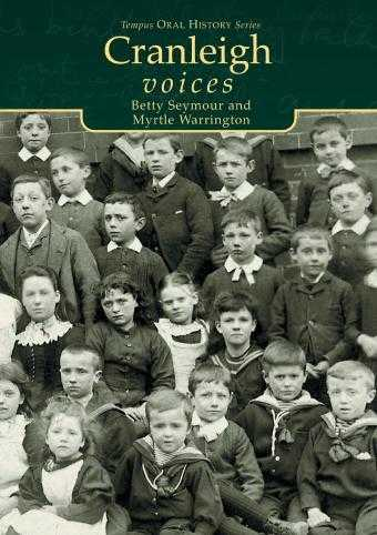 SEYMOUR, BETTY - Cranleigh Voices (Tempus Oral History Series)