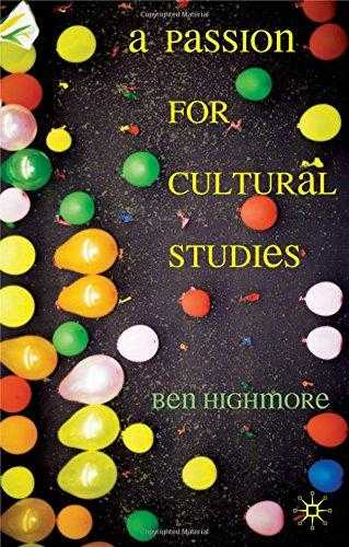 A Passion for Cultural Studies, Highmore, Dr Ben
