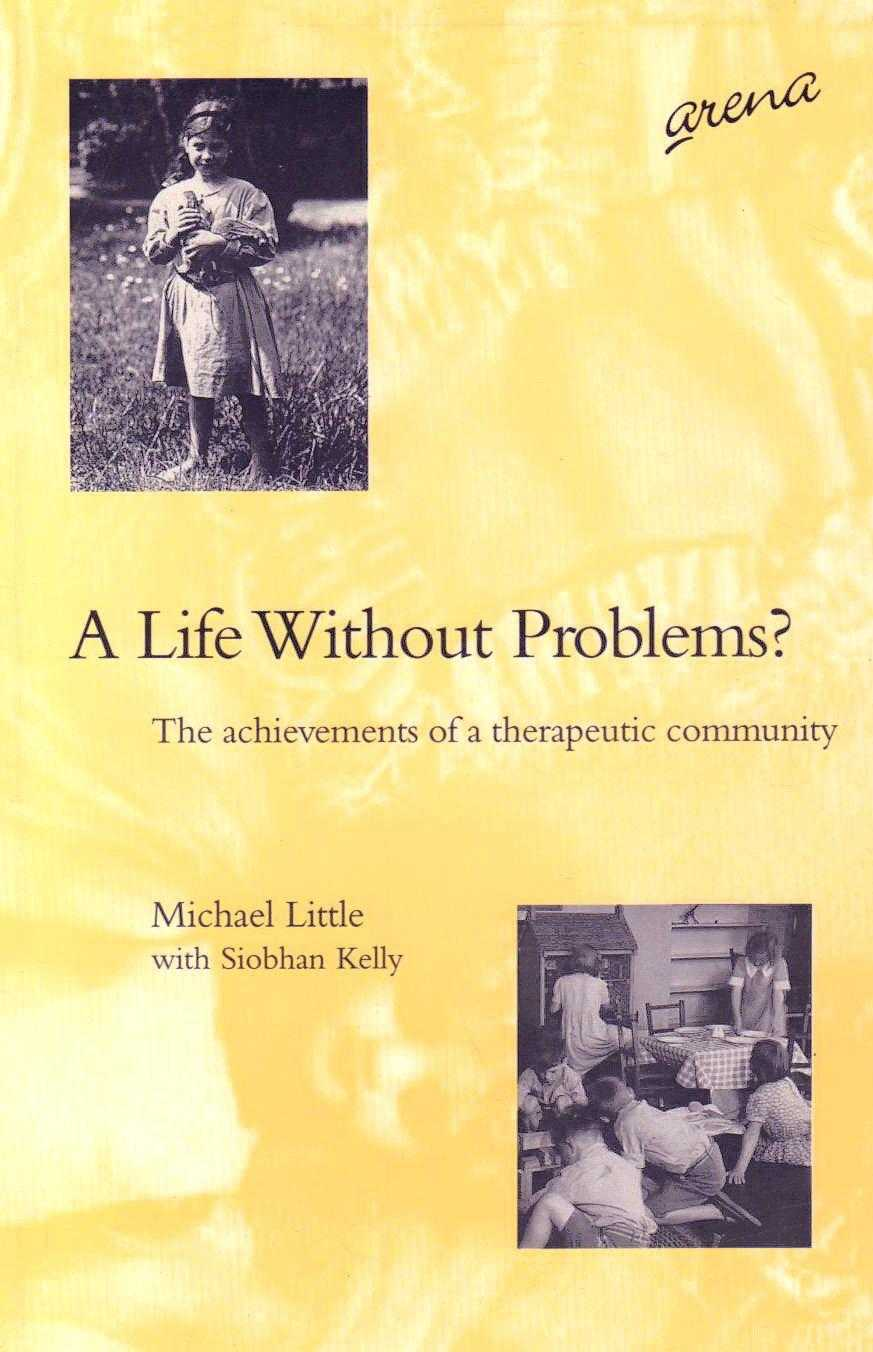 A Life without Problems?: Achievements of a Therapeutic Community., Little, Professor Michael