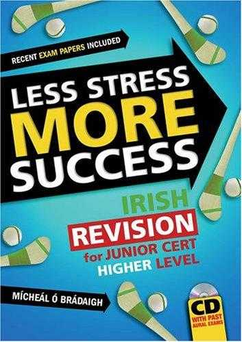 Less Stress More Success: Irish Revision for Junior Cert Higher Level, Bradaigh, Micheal O