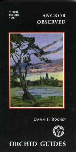 Angkor Observed: A Travel Anthology of Those There before (Orchid guides), Rooney, Dawn