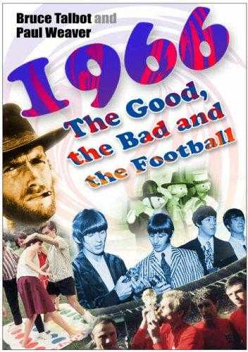 1966: The Good, the Bad and the Football, Talbot, Bruce