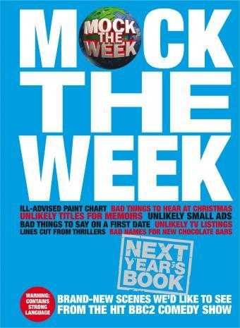 Mock the Week: Next Year's Book: All-New Scenes We'd Like to See ., Patterson, Dan