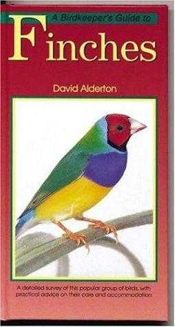 A Petlove Guide to Finches (Birdkeeper's Guide), Alderton, David