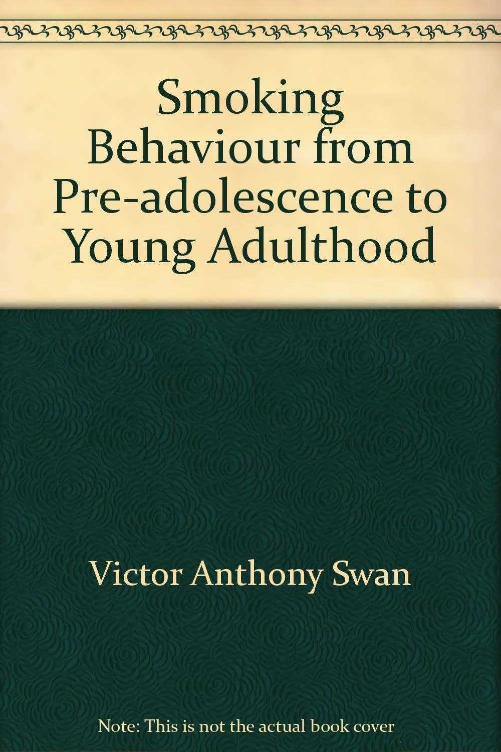 SWAN, VICTOR ANTHONY - Smoking Behaviour from Pre-adolescence to Young Adulthood