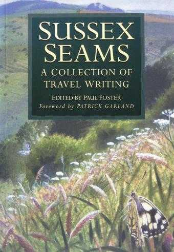 EDUCATION, CHICHESTER INSTITUTE OF HIGHER - Sussex Seams: A Collection of Travel Writing (Regional Series)
