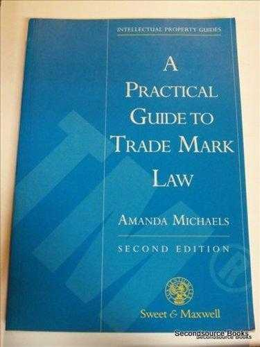 A Practical Guide to Trade Marks (Intellectual Property Guides), Michaels, Amanda