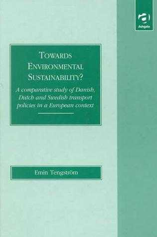 Towards Environmental Sustainability?: A Comparative Study of Danish, Dutch a., Tengstrom, Emin