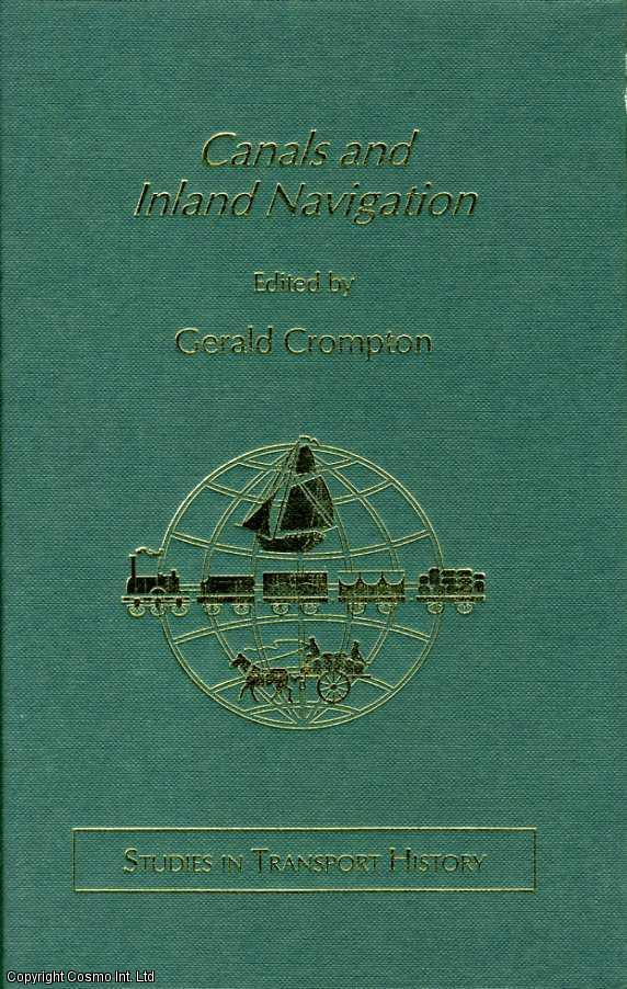 Canals and Inland Navigation (Studies in Transport History), Crompton, Gerald