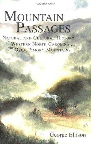 ELLISON, GEORGE - Mountain Passages: Natural and Cultural History of Western North Carolina and.