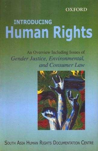 Introducing Human Rights: An Overview Including Issues of Gender Justice, Env., Centre, South Asia Human Rights Documentation