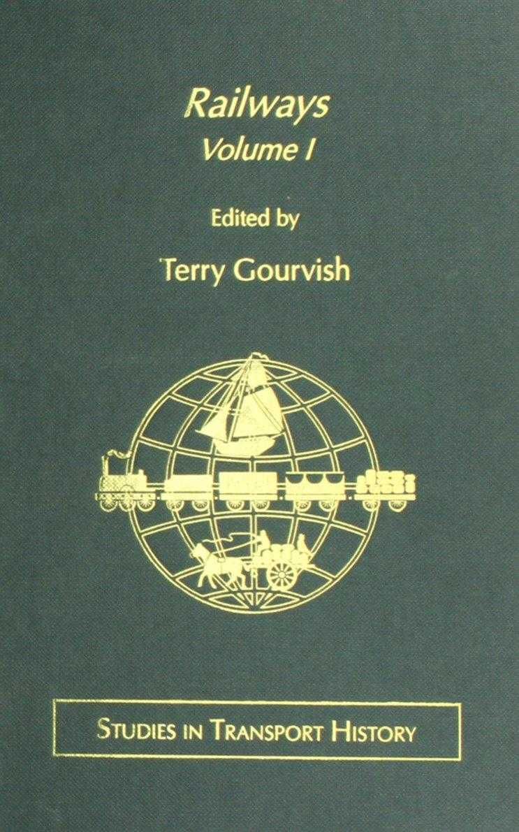 Railways: v. 1 (Studies in Transport History), Gourvish, T.R.