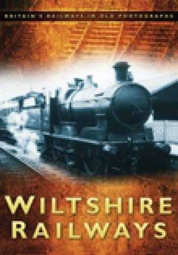Wiltshire Railways (Britains Railways in Old Photo), Robertson, Kevin