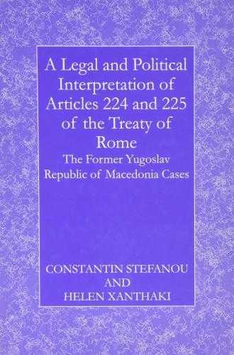 A Legal and Political Interpretation of Articles 224 and 225 of the Treaty of., Stefanou, Constantin