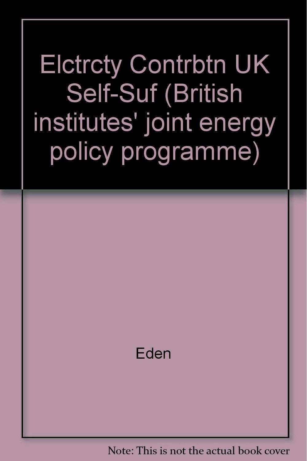 EDEN - Elctrcty Contrbtn UK Self-Suf (British institutes' joint energy policy progra.