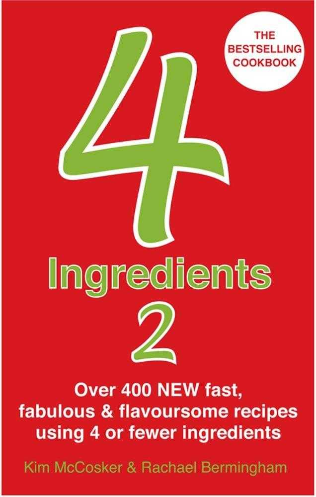 4 Ingredients 2: Over 400 Fast, Fabulous & Flavoursome Recipes Using 4 or Few., McCosker, Kim