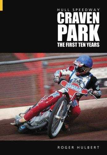 Hull Speedway: Craven Park The First Ten Years, Hulbert, Roger