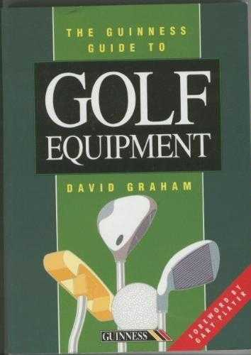 The Guinness Guide to Golf Equipment, Player, Gary (Foreword)