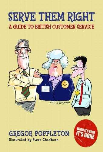 Serve Them Right: A Guide to British Customer Service, Poppleton, Gregor