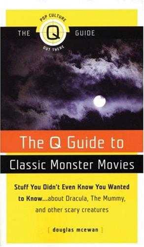 The Q Guide to Classic Monster Movies (Q Guide To.), McEwan, Douglas
