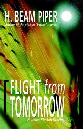 Flight from Tomorrow: Science Fiction Stories, Piper, H. Beam