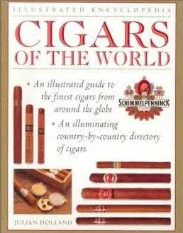 Complete Guide to Cigars of the World: An Illustrated Guide to the Finest Cig., Holland, Julian
