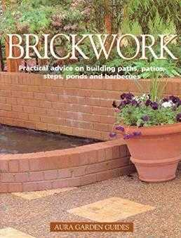 BRICKWORK. PRACTICAL ADVICE ON BUILDING PATHS, PATIOS, STEPS, PONDS AND BARBE., McHoy, Peter