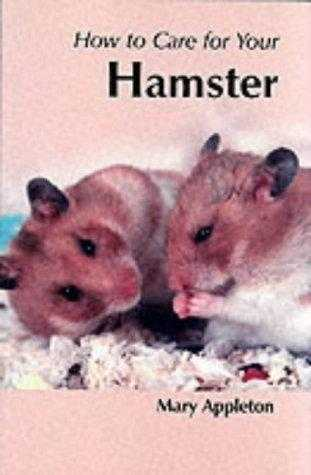 How to Care for Your Hamster (Your First.series), Appleton, Mary