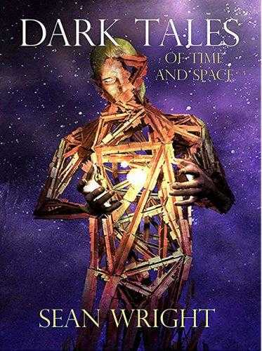 Dark Tales of Time and Space, Wright, Sean