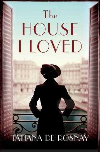 ROSNAY, TATIANA DE - The House I Loved