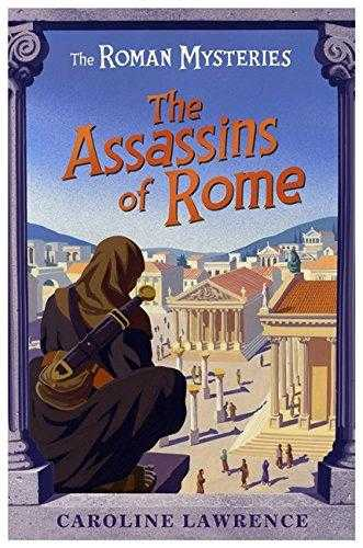 04 The Assassins of Rome (The Roman Mysteries), Lawrence, Caroline