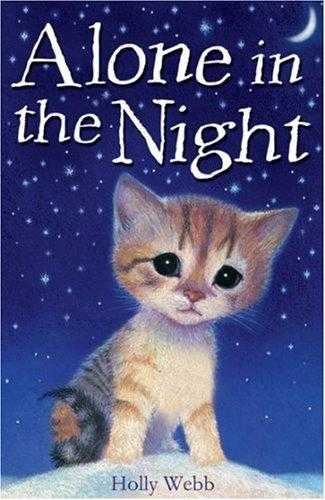 Alone in the Night (Holly Webb Animal Stories), Webb, Holly