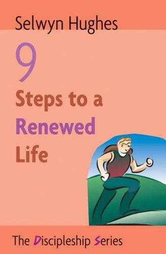 9 Steps to Renewed Life (The discipleship series), Hughes, Selwyn
