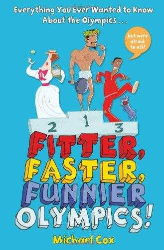 Fitter, Faster, Funnier Olympics: Everything You Ever Wanted to Know About th., Cox, Michael
